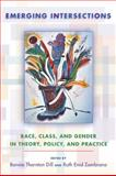Emerging Intersections : Race, Class, and Gender in Theory, Policy, and Practice, , 0813544556