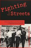 Fighting in the Streets : Ethnic Succession and Urban Unrest in Twentieth Century America, Herman, Max Arthur, 082047455X