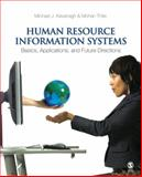 Human Resource Information Systems : Basics, Applications, and Future Directions, Kavanagh, Michael J. and Thite, Mohan, 1412944554