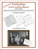 Family Maps of Jersey County, Illinois, Deluxe Edition : With Homesteads, Roads, Waterways, Towns, Cemeteries, Railroads, and More, Boyd, Gregory A., 1420314556