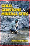 A Field Guide to Gold, Gemstones and Minerals Sits of British Columbia, Rick Hudson, 155017455X