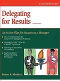 Delegating for Results, Robert liB. Maddux, 1560524553