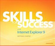 Skills for Success with Internet Explorer 9 Getting Started, Townsend, Kris, 0132934558