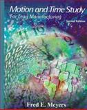 Motion and Time Study : For Lean Manufacturing, Meyers, Fred E., 0138974551