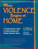 When Violence Begins at Home 2nd Edition
