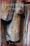 A Secret Weeping of Stones - New and Selected Poems, Ron Talney, 1935514555