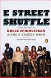 E Street Shuffle, Clinton Heylin, 0143124552