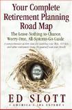 Your Complete Retirement Planning Road Map, Ed Slott, 0345494555
