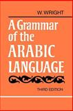 A Grammar of the Arabic Language, Wright, William, 0521094550