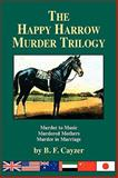 The Happy Harrow Murder Trilogy, B. f. Cayzer, 0893344559