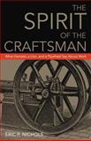 The Spirit of the Craftsman, Eric P. Nichols, 0979334551