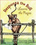 Responza the Bull Learns the Ropes, Sonya K. Dunlap, 0981524559