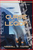 Curse of the Legion : Book 6 of the Soldier of the Legion Series, Thomas, Marshall S., 0982514557
