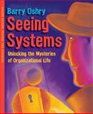 Seeing Systems, Barry Oshry, 1576754553