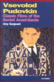 Vsevolod Pudovkin : Classic Films of the Soviet Avant-Garde, Sargeant, Amy and Bargeant, Amy, 1860644554