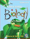 Focus on Middle School Biology Teacher's Manual, Rebecca W. Keller, 1936114550