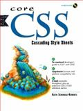 Core CSS : Cascading Style Sheets, Schengili-Roberts, Keith, 0130834564