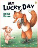 My Lucky Day, Keiko Kasza, 014240456X
