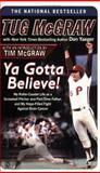 Ya Gotta Believe!, Tug McGraw and Don Yaeger, 0451214560
