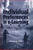 Individual Preferences in E-Learning, Hills, Howard, 0566084562