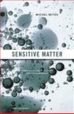 Sensitive Matter, Michel Mitov, 0674064569