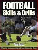 Football Skills and Drills, Tom Bass, 0736054561