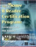The NIOSH B Reader Certification Program: Looking into the Future, Department of Human Services and Centers for and Prevention, 1493554565