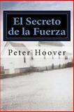 El Secreto de la Fuerza, Peter Hoover, 1495394565