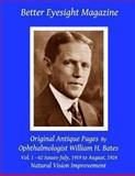 Better Eyesight Magazine - Original Antique Pages by Ophthalmologist William H. Bates - Vol. 1 - 62 Issues - July, 1919 to August 1924, William Bates, 1466364564