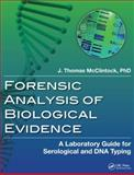 Forensic Analysis of Biological Evidence, J. Thomas McClintock, 1466504560