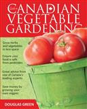 Guide to Canadian Vegetable Gardening, Douglas Green, 1591864569