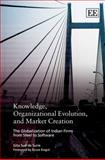 Knowledge, Organizational Evolution and Market Creation : The Globalization of Indian Firms from Steel to Software, De Surie, Gita Sud, 1847204562