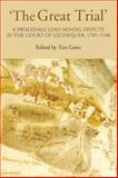 'The Great Trial' : A Swaledale Lead Mining Dispute in the Court of Exchequer, 1705-1708, Gates, Tim, 1903564565