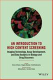An Introduction to High Content Screening and Analysis Techniques : Practical Advice and Examples, Haney, Steven A. and Bowman, Douglas, 0470624566