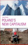 Poland's New Capitalism, Hardy, Jane, 0745324568