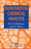 Environmental Chemical Analysis, Kebbekus, B. B. and Mitra, S., 075140456X