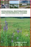 Ecological Restoration and Environmental Change, Stuart K. Allison, 1138804568