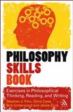 Philosophy Skills Book : Exercises in Philosophical Thinking, Reading, and Writing, Finn, Stephen J. and Case, Chris, 144112456X