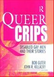 Queer Crips, Bob Guter and John R. Killacky, 1560234563