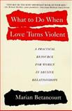 What to Do When Love Turns Violent, Marian Betancourt, 0062734563