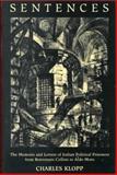 Sentences : The Memoirs and Letters of Italian Political Prisoners from Benvenuto Cellini to Aldo Moro, Klopp, Charles, 0802044565