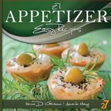 27 Appetizer Easy Recipes, Leonardo Manzo and Karina Di Geronimo, 1477614567