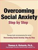 Overcoming Social Anxiety: Step by Step, Thomas Richards, 1497584566