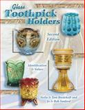 Glass Toothpick Holders, Tom Bredehoft and Jo Sanford, 157432456X
