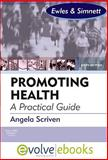 Promoting Health : A Practical Guide, Scriven, Angela and Ewles, Linda, 0702044563