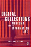 Digital Collections : Museums and the Information Age, Keene, Suzanne, 0750634561