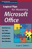 Logical Tips for Mastering Microsoft Office, Susan C. Daffron, 0974924563