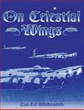 On Celestial Wings, Ed Whitcomb, 1478384565
