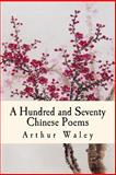 A Hundred and Seventy Chinese Poems, Arthur Waley, 148408456X