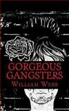 Gorgeous Gangsters, William Webb, 1492764566